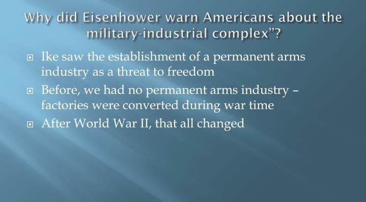 "Why did Eisenhower warn Americans about the military-industrial complex""?"