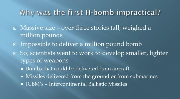 Why was the first H-bomb impractical?