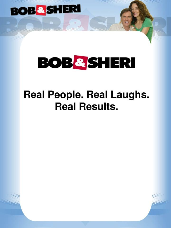 real people real laughs real results
