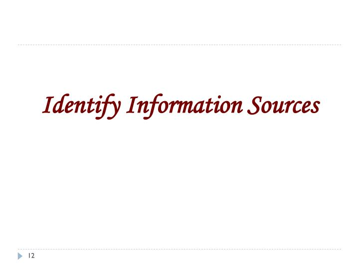 Identify Information Sources