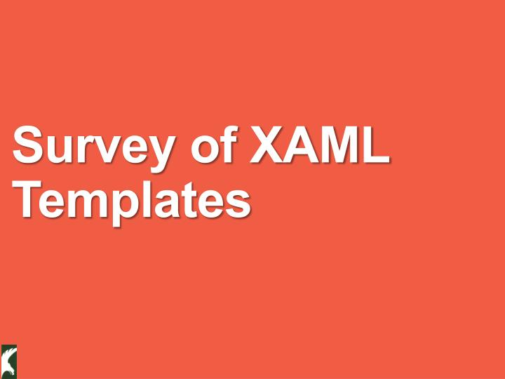Survey of XAML Templates