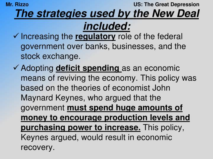 The strategies used by the New Deal included: