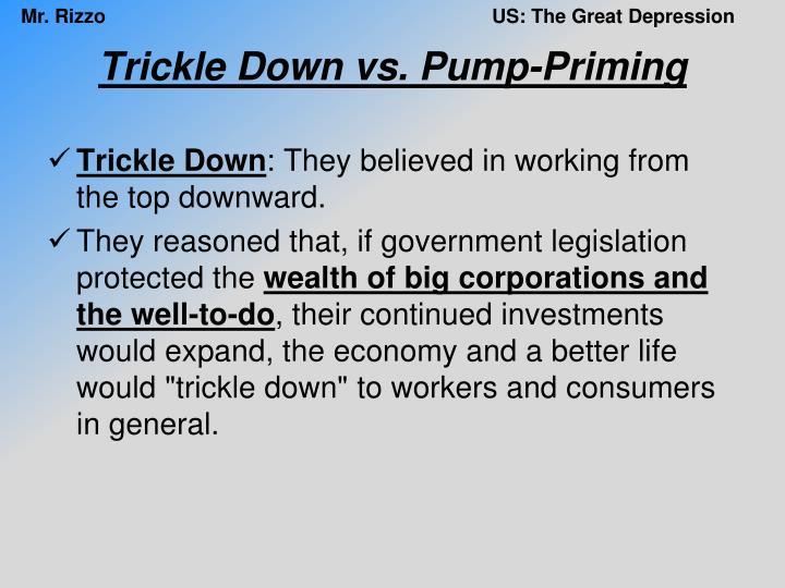 Trickle Down vs. Pump-Priming