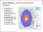 case studies location and relative location