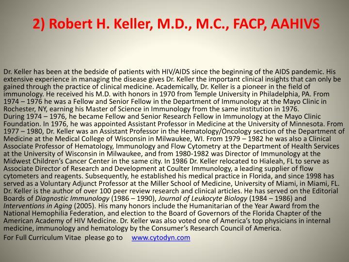 2) Robert H. Keller, M.D., M.C., FACP, AAHIVS