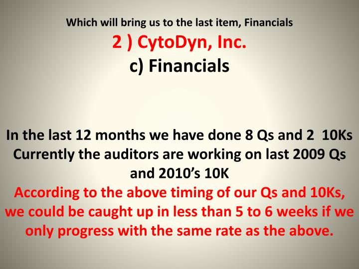 Which will bring us to the last item, Financials