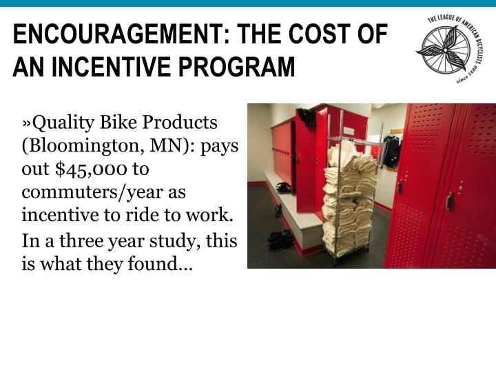 Encouragement: The Cost of an Incentive program