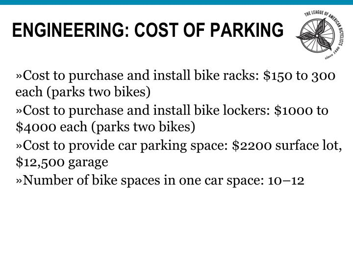 Cost to purchase and install bike racks: $150 to 300 each (parks two bikes)