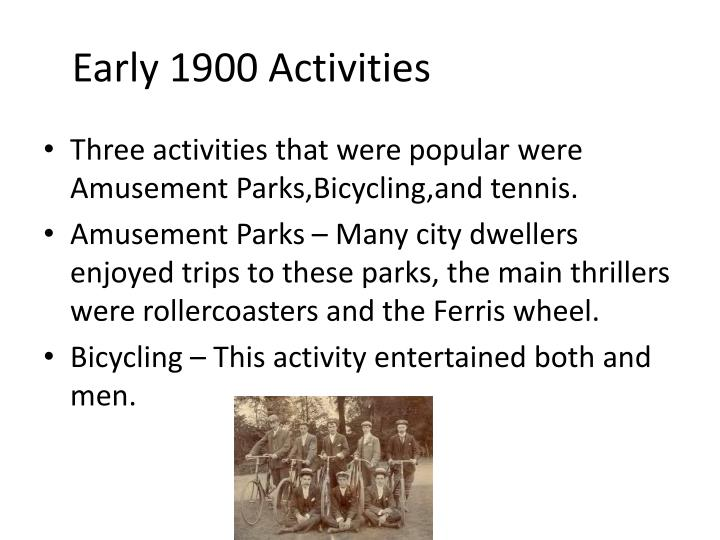Early 1900 activities