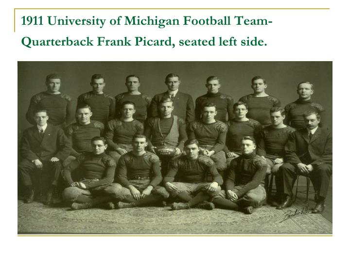 1911 University of Michigan Football Team- Quarterback Frank Picard, seated left side.