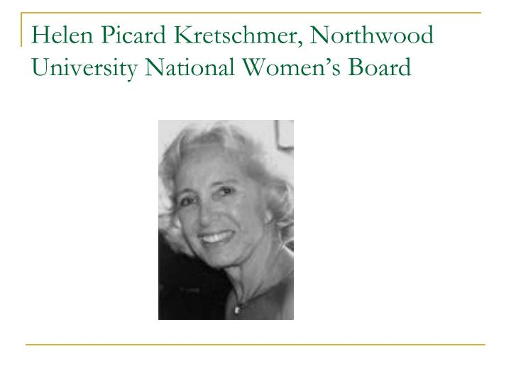 Helen Picard Kretschmer, Northwood University National Women's Board