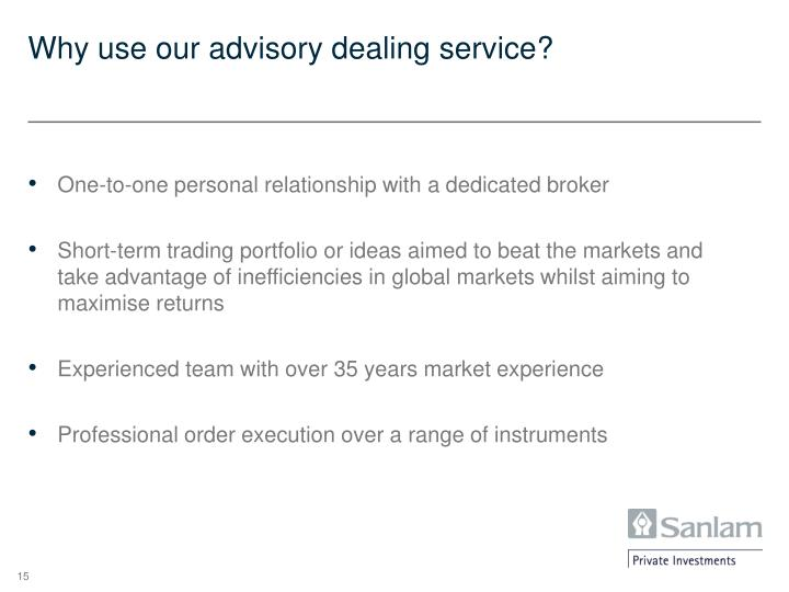 Why use our advisory dealing service?