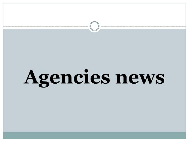 Agencies news