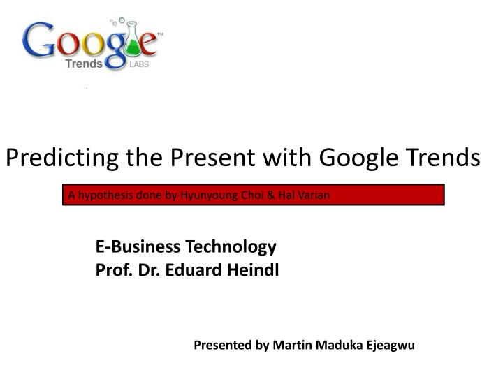 Predicting the Present with Google Trends