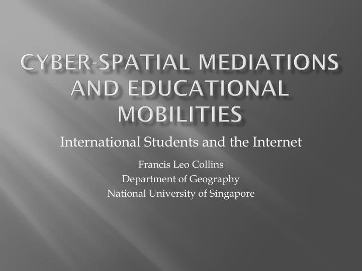 Cyber spatial mediations and educational mobilities
