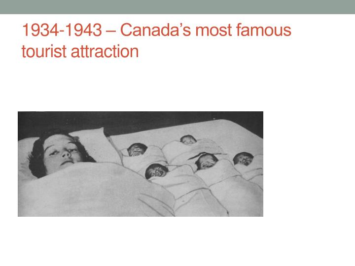 1934-1943 – Canada's most famous tourist attraction