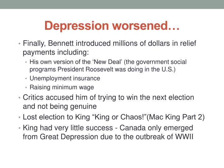 Depression worsened…