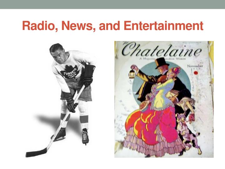 Radio, News, and Entertainment