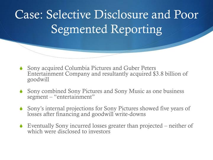 Case: Selective Disclosure and Poor Segmented Reporting