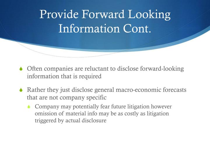 Provide Forward Looking Information Cont