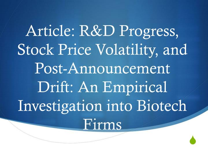 Article: R&D Progress, Stock Price Volatility, and Post-Announcement Drift: An Empirical Investigation into Biotech Firms