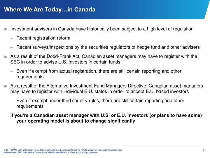 Investment advisers in Canada have historically been subject to a high level of regulation