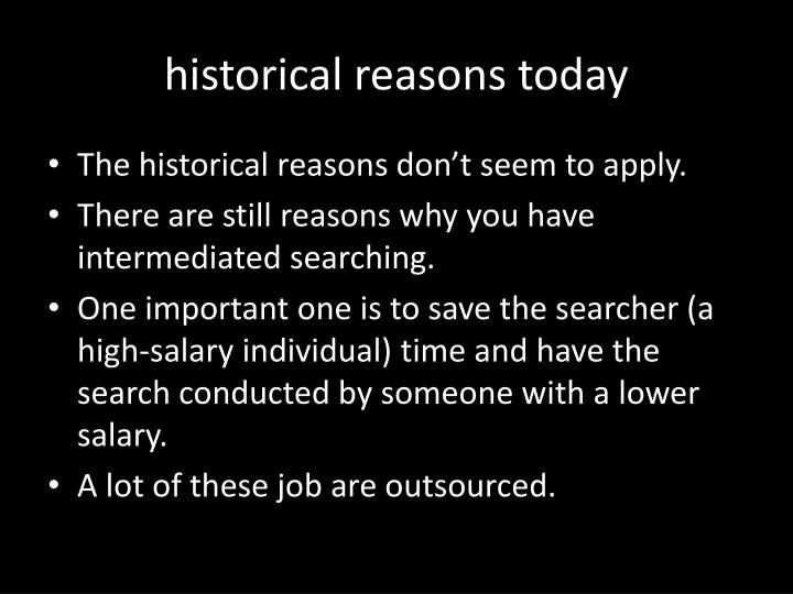 historical reasons today