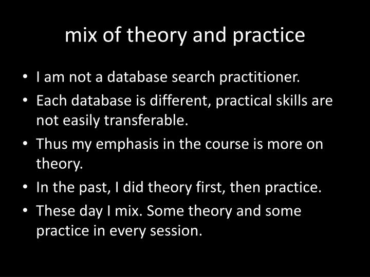 mix of theory and practice