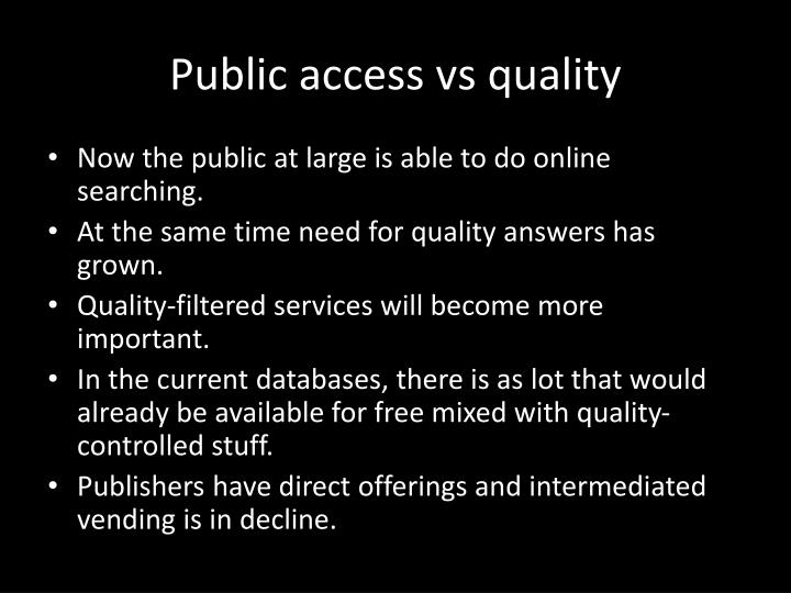Public access vs quality