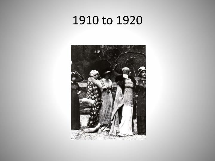 1910 to 1920