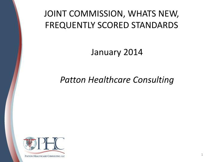 JOINT COMMISSION, WHATS NEW, FREQUENTLY SCORED STANDARDS PowerPoint ...