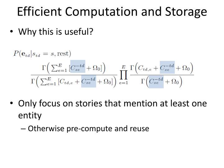 Efficient Computation and Storage