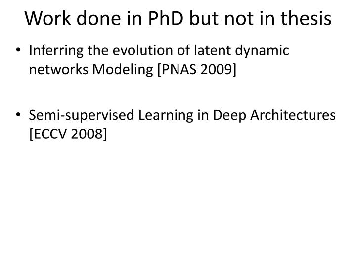 Work done in PhD but not in thesis