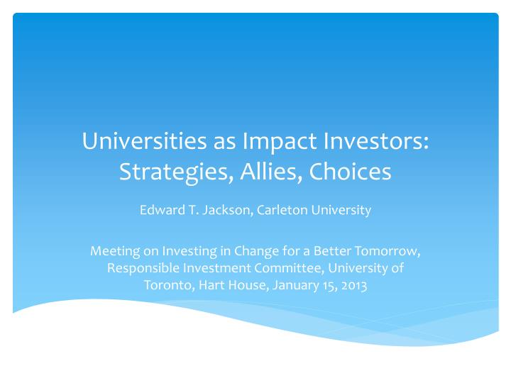 Universities as impact investors strategies allies choices