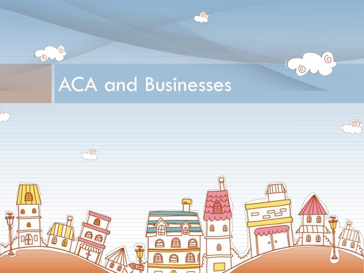Aca and businesses