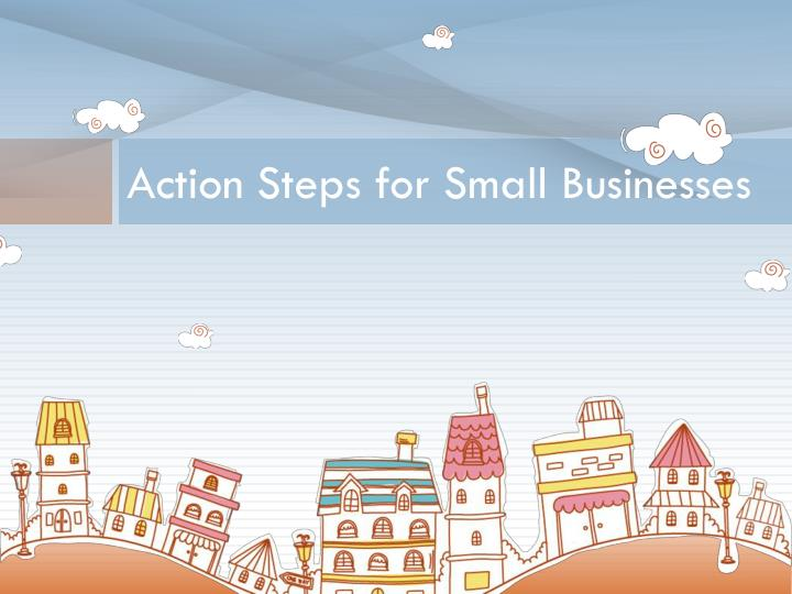 Action Steps for Small Businesses
