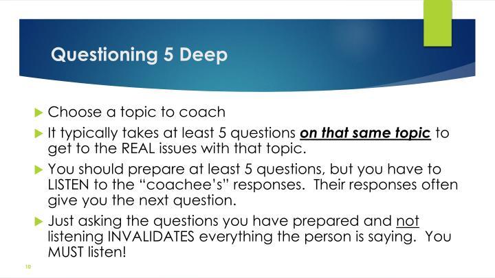 Questioning 5 Deep