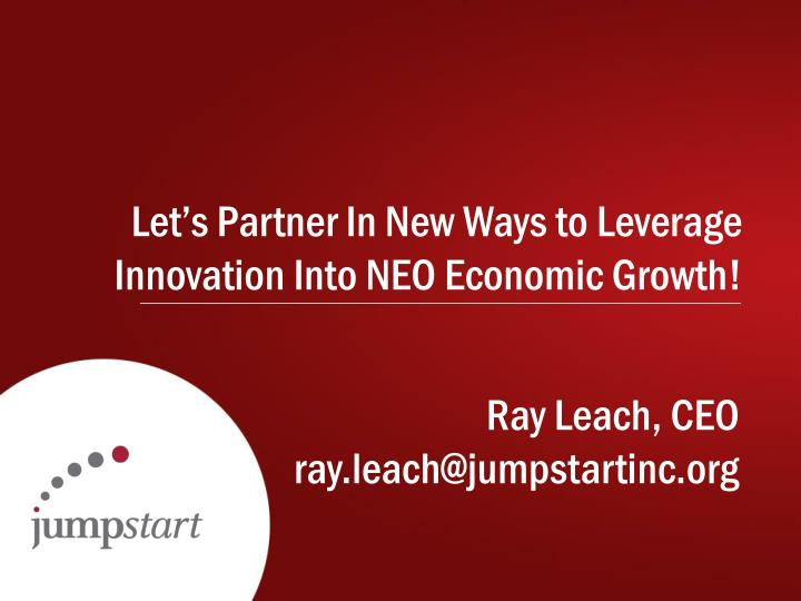 Let's Partner In New Ways to Leverage Innovation Into NEO Economic Growth!