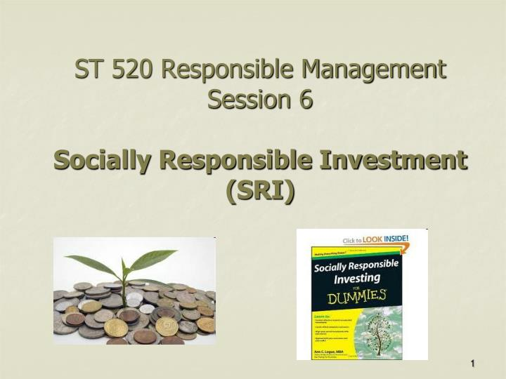 St 520 responsible management session 6 socially responsible investment sri