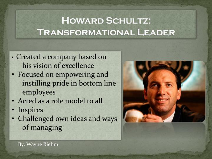 Howard Schultz: Transformational Leader
