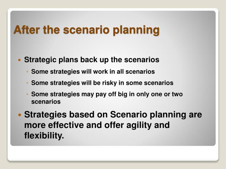 Strategic plans back up the scenarios