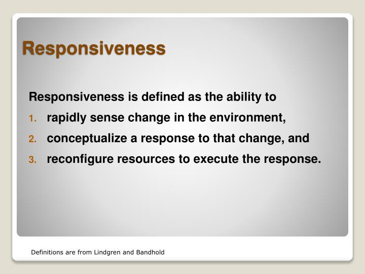 Responsiveness is defined as the ability to