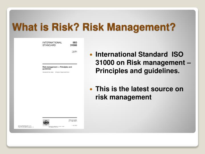 International Standard  ISO 31000 on Risk management – Principles and guidelines.