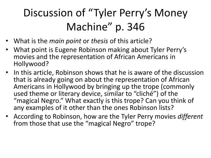 "Discussion of ""Tyler Perry's Money Machine"" p. 346"