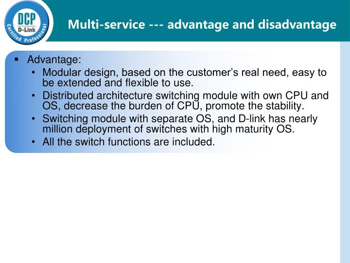Multi-service --- advantage and disadvantage