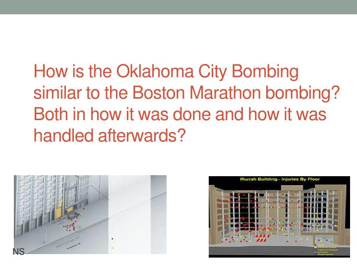 How is the Oklahoma City Bombing similar to the Boston Marathon bombing? Both in how it was done and how it was handled afterwards?