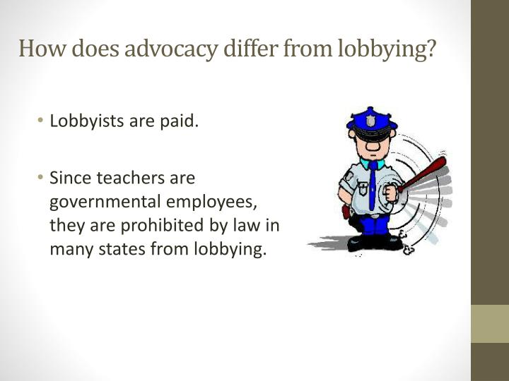 a study of the difference between advocacy and lobbying Why lobbying in america is different the one big difference between the us and the eu is that the in the first large-scale comparative study of the.
