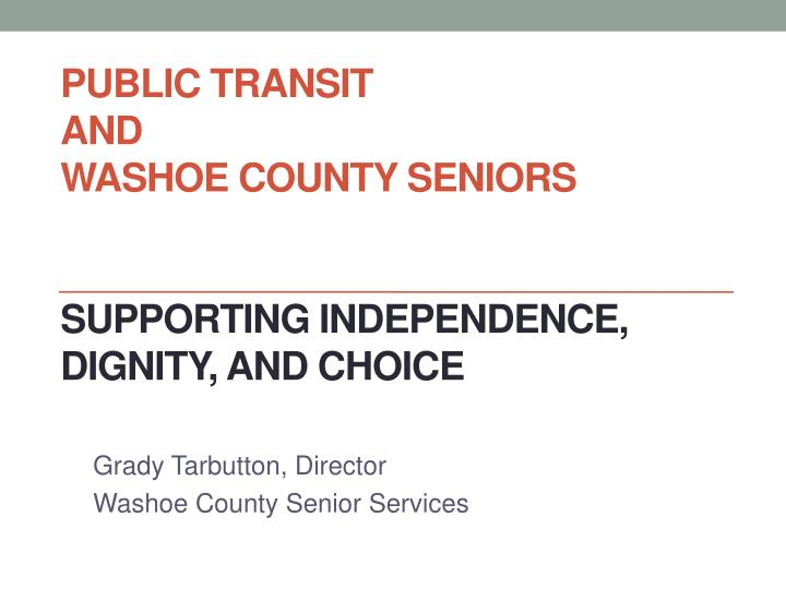 Public transit and washoe county seniors supporting independence dignity and choice