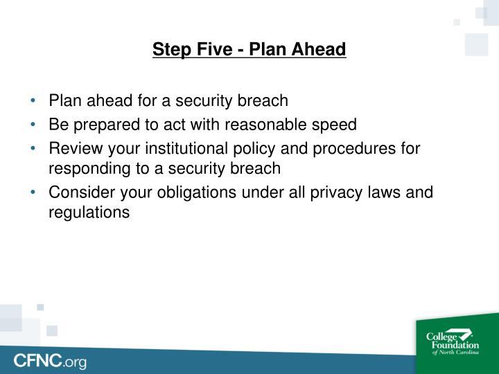 Step Five - Plan Ahead