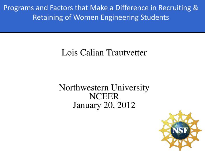 Lois calian trautvetter northwestern university nceer january 20 2012